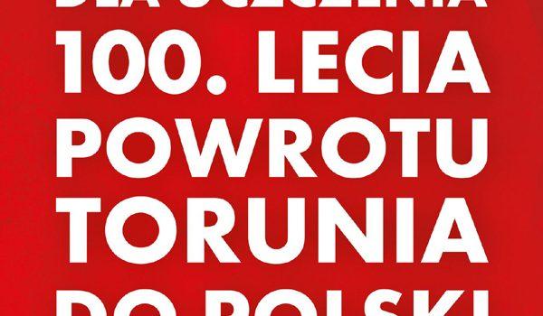 """Wystawa """"Dla uczczenia 100. Lecia Powrotu Torunia do Polski"""""""